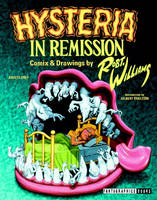 Hysteria In Remission: Comix & Drawings by Robert Williams (Paperback)