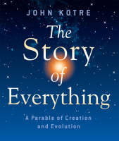 The Story of Everything: A Parable of Creation and Evolution (Paperback)