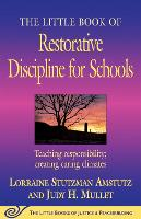 The Little Book of Restorative Discipline for Schools: Teaching Responsibility; Creating Caring Climates - Justice and Peacebuilding (Paperback)