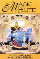 The Magic Flute: The P. Craig Russell Library of Opera Adaptations Vol. 1 (Hardback)