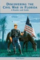 Discovering the Civil War in Florida: A Reader and Guide (Hardback)