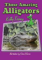 Those Amazing Alligators - Those Amazing Animals (Paperback)