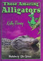 Those Amazing Alligators - Those Amazing Animals (Hardback)