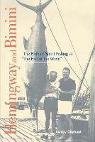 """Hemingway and Bimini: The Birth of Sport Fishing at """"The End of the World"""" (Paperback)"""