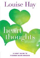 Heart Thoughts: A Daily Guide to Finding Inner Wisdom (Paperback)