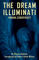Dream Illuminati: A Global Revolution Takes Wing: Revised & Expanded Edition (Paperback)