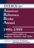 American Reference Books Annual 1995-99: Cumulative Index to Subjects, Authors and Titles (Hardback)