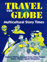 Travel the Globe: Multicultural Story Times (Paperback)