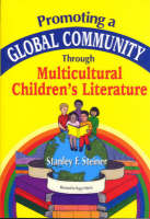 Promoting a Global Community Through Multicultural Children's Literature (Paperback)