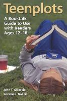 Teenplots: A Booktalk Guide to Use with Readers Ages 12-18 (Paperback)