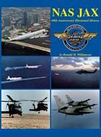 NAS Jax- 2nd Ed: An Illustrated History of Naval Air Station Jacksonville, Florida (Hardback)