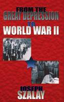 From the Great Depression to World War II (Hardback)