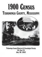 Tishomingo Co, MS 1900 Census (Hardback)
