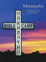 Maranatha: The Miracle Camp on the Plains (Hardback)