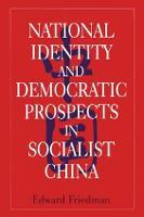 National Identity and Democratic Prospects in Socialist China (Hardback)