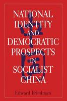 National Identity and Democratic Prospects in Socialist China (Paperback)