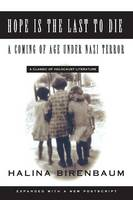 Hope is the Last to Die: A Coming of Age Under Nazi Terror (Paperback)