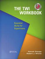 The TWI Workbook: Essential Skills for Supervisors (Paperback)