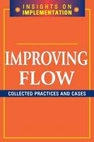 Improving Flow: Collected Practices and Cases (Paperback)