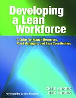 Developing a Lean Workforce: A Guide for Human Resources, Plant Managers, and Lean Coordinators (Paperback)