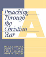 Preaching through the Christian Year: A Comprehensive Commentary on the Lectionary (Paperback)