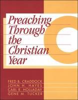 Preaching Through the Christian Year: Year C (Paperback)