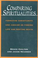 Comparing Spiritualities: On Finding Life and Meeting Death (Paperback)