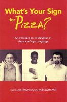 What's Your Sign for PIZZA?: An Introduction to Variation in American Sign Language (Hardback)