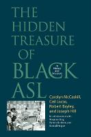 The Hidden Treasure of Black ASL: Its History and Structure (Hardback)