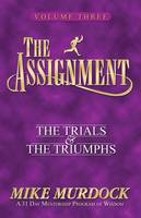 The Assignment Vol 3: The Trials & the Triumphs (Paperback)