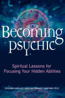 Becoming Psychic: Spiritual Lessons for Focusing Your Hidden Talents (Paperback)