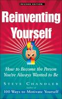 Reinventing Yourself: How to Become the Person Youve Always Wanted to be (Paperback)