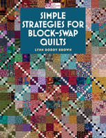 Simple Strategies for Block-swap Quilts (Paperback)