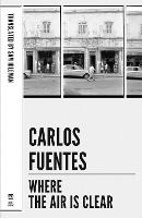 Where the Air is Clear - Mexican Literature Series (Paperback)