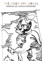 The Good-Bye Angel: Honest Cheats Play Dirty Games Clean - Brazilian Literature Series (Paperback)