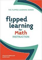 Flipped Learning for Math Instruction - Flipped Learning Series (Paperback)