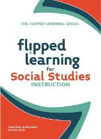 Flipped Learning for Social Studies - The Flipped Learning Series (Paperback)
