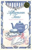 Afternoon Teas: Recipes, History, Menus - Between Friends Cookbook S. (Paperback)