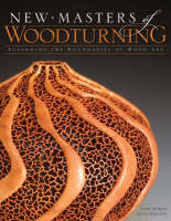 New Masters of Woodturning: Expanding the Boundaries of Wood Art (Paperback)