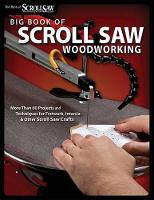 Big Book of Scroll Saw Woodworking (Best of SSW&C): More Than 60 Projects and Techniques for Fretwork, Intarsia & Other Scroll Saw Crafts (Paperback)