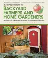 Building Projects for Backyard Farmers and Home Gardeners (Paperback)