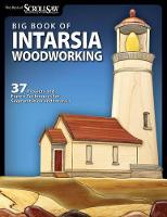 Big Book of Intarsia Woodworking: 37 Projects and Expert Techniques for Segmentation and Intarsia (Paperback)