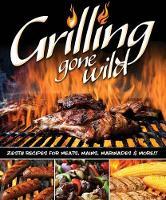 Grilling Gone Wild (Paperback)