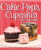 Cake Pops, Cupcakes & Other Petite Sweets (Paperback)