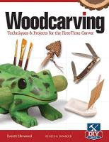 Woodcarving, Revised and Expanded: Techniques & Projects for the First-Time Carver (Paperback)