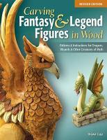 Carving Fantasy & Legend Figures in Wood, Rev Edn (Paperback)