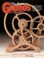 Big Book of Gizmos & Gadgets: Expert Advice and 15 All-Time Favorite Projects and Patterns (Paperback)