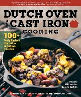 Dutch Oven and Cast Iron Cooking, Revised & Expanded: 100+ Tasty Recipes for Indoor & Outdoor Cooking (Paperback)