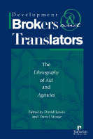 Development Brokers and Translators: The Ethnography of Aid and Agencies (Paperback)