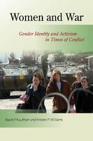 Women and War: Gender Identity and Activism in Times of Conflict (Paperback)